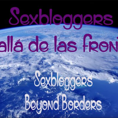 Sexbloggers, más allá de las fronteras – Parte 1/2