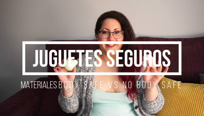 ¿Son seguros tus juguetes eróticos? – Materiales Body Safe vs No Body Safe